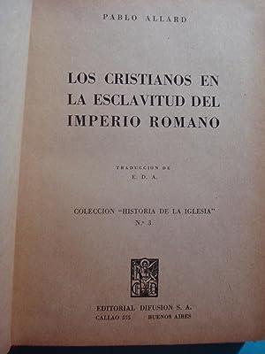 LOS CRISTIANOS EN LA ESCLAVITUD DEL IMPERIO ROMANO: ALLARD, Pablo