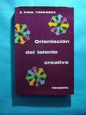 ORIENTACIÓN DEL TALENTO CREATIVO: TORRANCE, E. Paul