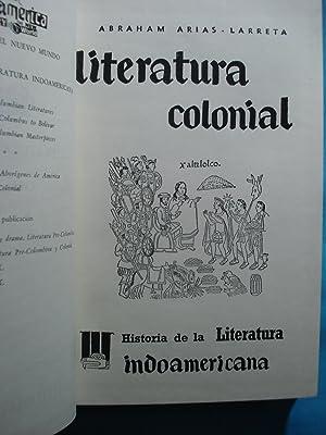 LITERATURA COLONIAL. HISTORIA CRÍTICA Y ANTOLOGÍA DE LA LITERATURA INDOAMERICANA: ...