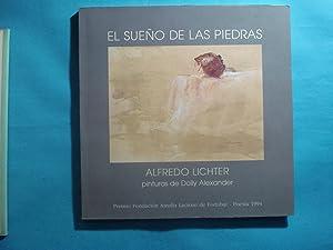 EL SUEÑO DE LAS PIEDRAS. UNA VISIÓN: LITCHER, Alfredo (Texto).