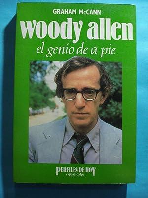 WOODY ALLEN. EL GENIO DE A PIE: Mc CANN, Graham