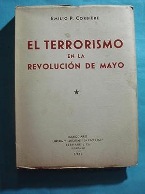 EL TERRORISMO EN LA REVOLUCIÓN DE MAYO: CORBIERE, Emilio P.