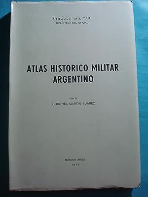 ATLAS HISTÓRICO MILITAR ARGENTINO: SUÁREZ, Martín