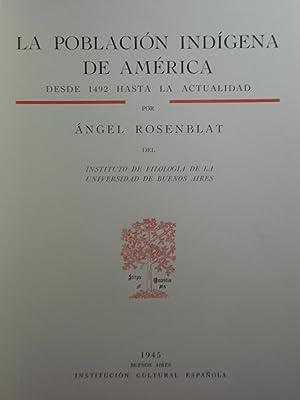 LA POBLACIÓN INDIGENA EN AMÉRICA DESDE 1492 HASTA LA ACTUALIDAD: ROSENBLAT, Ángel
