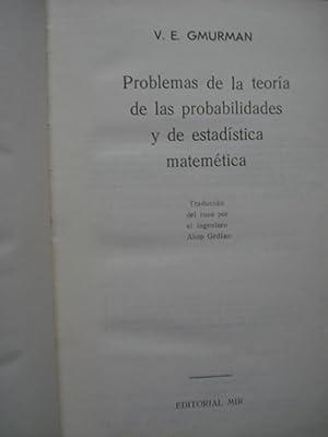 PROBLEMAS DE LA TEORÍA DE LAS PROBABILIDADES Y DE ESTADÍSTICA MATEMÁTICA: ...