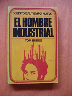 EL HOMBRE INDUSTRIAL: BURNS, Tom (Recopilador)