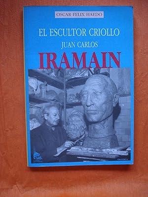 EL ESCULTOR CRIOLLO JUAN CARLOS IRAMAIN: HAEDO, Oscar Félix