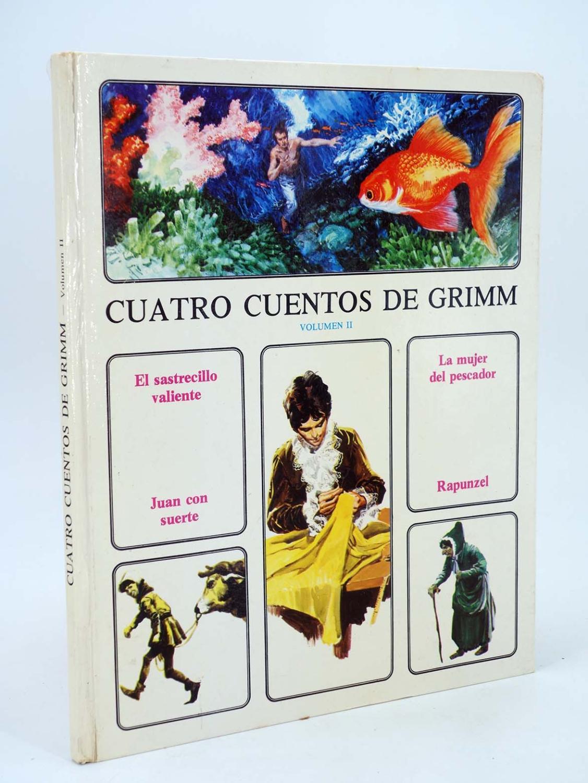COLECCIÓN ANDERSEN CUATRO CUENTOS DE GRIMM VOLUMEN II Timun Mas, 1976 - Grimm, Jakob [Autor]; Grimm, Wilhelm [Autor];