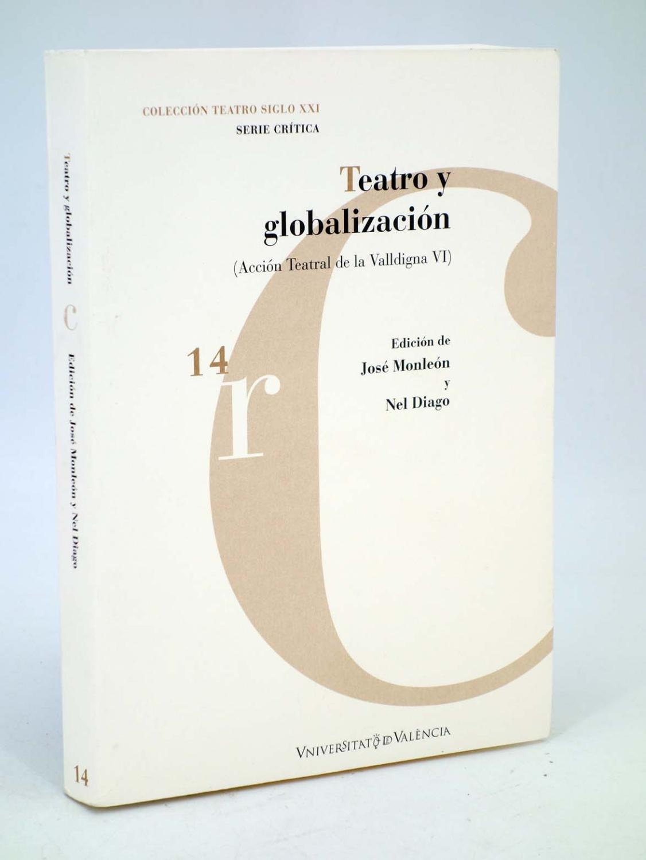 TEATRO Y GLOBALIZACIÓN. ACCCIÓN TEATRAL DE LA VALLDIGNA VI (José Monleón / Nel Diago), 2007 - José Monleón / Nel Diago