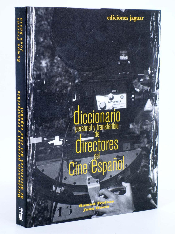 DICCIONARIO PERSONAL Y TRANSFERIBLE DE DIRECTORES DEL CINE ESPAÑOL (Freixas / Bassa) 2006. OFRT - Freixas / Bassa