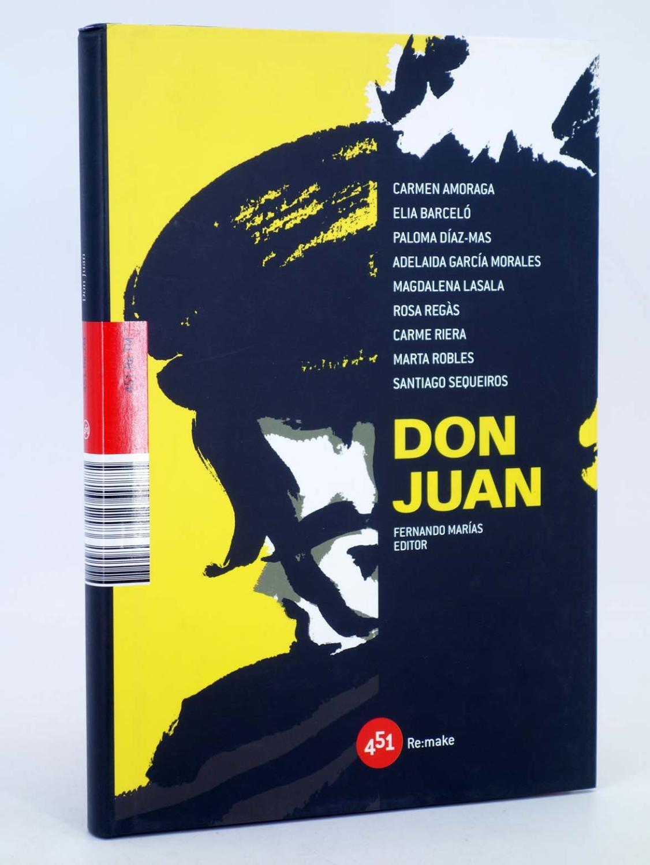 RE:MAKE DON JUAN (Fernando Marías) 451 Editores, 2008. Fernando Marías. OFRT - Fernando Marías