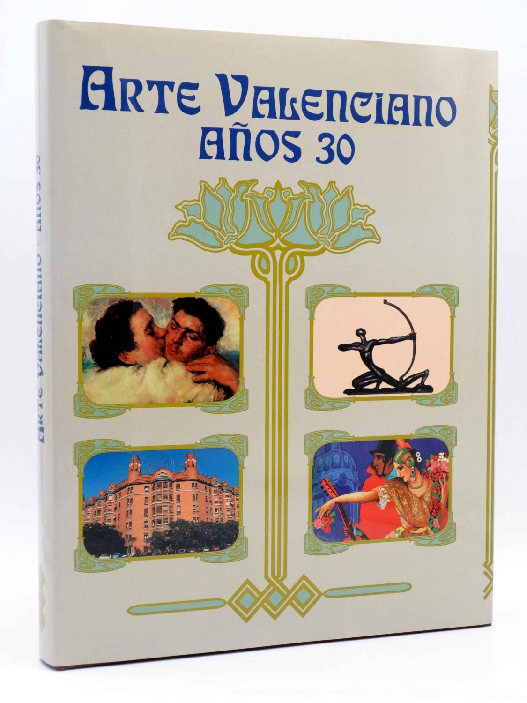ARTE VALENCIANO AÑOS 30 (VVAA) Generalitat Valenciana, 1998 - VVAA