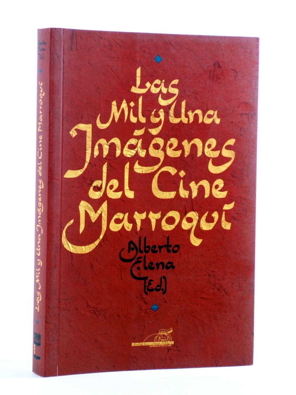 LAS MIL Y UNA NOCHES DEL CINE MARROQUÍ (Alberto Elena Ed.) T&B, 2007. OFRT - Alberto Elena Ed.
