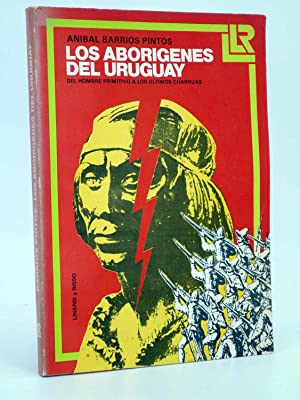 LOS ABORÍGENES DEL URUGUAY. DEL HOMBRE PRIMITIVIO: Anibal Barrios Pintos