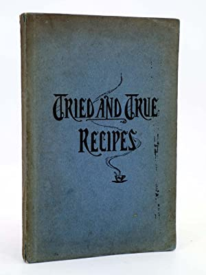 TRUE AND TRIED RECIPES. COOKBOOK (the Choir Guild of St John?s Protestant Episcopal Church), 1903