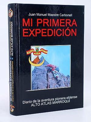MI PRIMERA EXPEDICIÓN ALTO ATLAS MARROQUÍ Dedicatoria: Juan Manuel Maestre