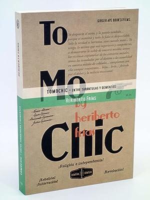 TOMOCHIC. ENTRE TARÁNTULAS Y DEMENTES (Heriberto Frías): Heriberto Frías