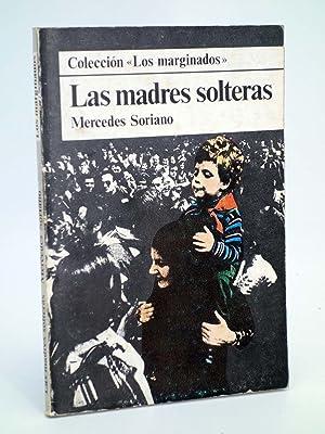 LOS MARGINADOS LAS MADRES SOLTERAS (Mercedes Soriano): Mercedes Soriano