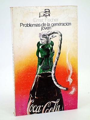 PROBLEMAS DE LA GENERACIÓN JOVEN (Ernst Fischer): Ernst Fischer