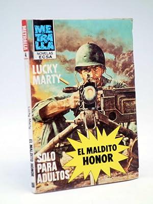 METRALLA 4. EL MALDITO HONOR (Lucky Marty): Lucky Marty