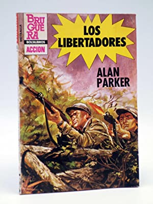 METRALLA 198. LOS LIBERTADORES (Alan Parker) Bolsilibros: Alan Parker