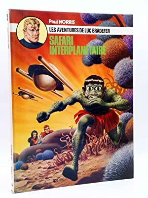 LES AVENTURES DE LUC BRADEFER 1. SAFARI INTERPLANETAIRE (Paul Norris) Rossel, 1974