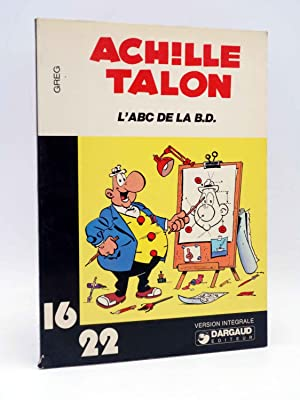 COLLECTION 16 22 16/22 Nº 27. ACHILLE TALON L'ABC DE LA BD (Greg) Dargaud, 1978