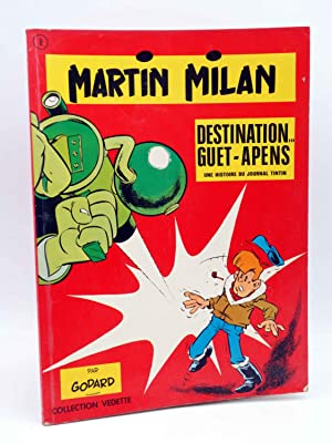 COLLECTION VEDETTE 8. MARTIN MILAN 1 DESTINATION GUET-APENS (Godard) Du Lombard, 1971. EO