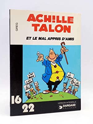 COLLECTION 16 22 16/22 Nº 34. ACHILLE TALON ET LE MAL APPRIS D'AMIS (Greg) Dargaud, 1978
