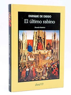 EL ÚLTIMO RABINO. NOVELA HISTÓRICA (Enrique de: Enrique de Diego