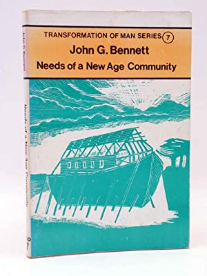 TRANSFORMATION OF MAN SERIES 7. NEEDS OF A NEW AGE COMMUNITY (J.G. Bennett) Coombe Springs, 1977