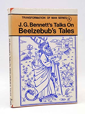 TRANSFORMATION OF MAN SERIES 6. TALKS ON BEELZEBUB'S TALES (J.G. Bennett) Coombe Springs, 1977