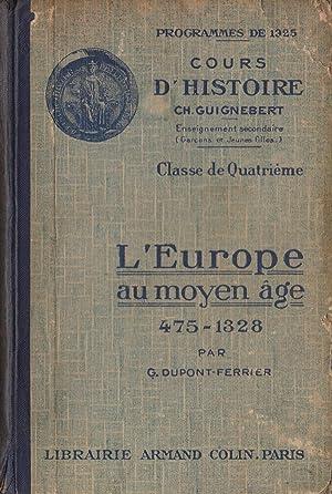 Cours D Histoire - L Europe au moyen age - 475 - 1328: CH. Guignebert