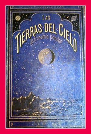 Las tierras del cielo, astronomía popular: Camilo Flammarion.