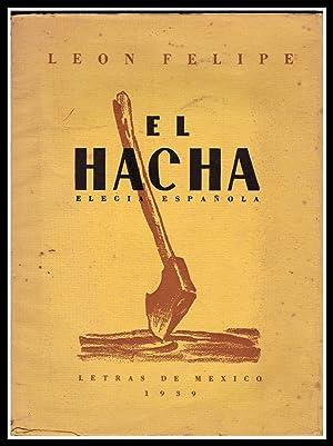 El Hacha. Elegía Española (Primera Edición): León Felipe