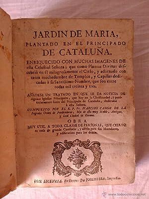 JARDIN DE MARIA, PLANTADO EN EL PRINCIPADO DE CATALUÑA: Dominico Narciso Camós