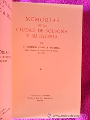 MEMORIAS DE LA CIUDAD DE SOLSONA Y SU IGLESIA: D. Domingo Costa y Bafarull