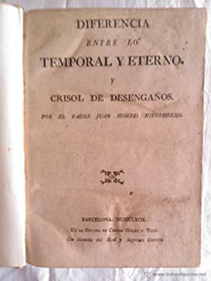 DIFERENCIA ENTRE LO TEMPORAL Y ETERNO Y CRISOL DE DESENGAÑOS: Juan Eusebio de Nieremberg