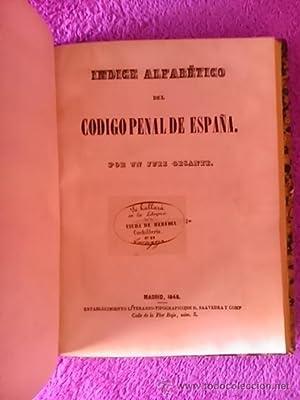 CODIGO PENAL DE ESPAÑA; INDICE ALFABETICO DEL CODIGO PENAL DE ESPAÑA