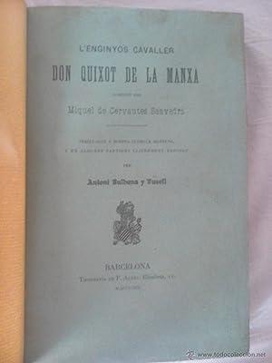 L'ENGINYOS CABALLER DON QUIXOT DE LA MANXA,: Antoni Bulbena i Tussell