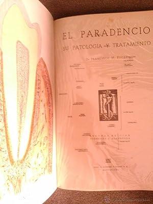EL PARADENCIO SU PATOLOGIA Y TRATAMIENTO: Dr. Francisco M. Pucci