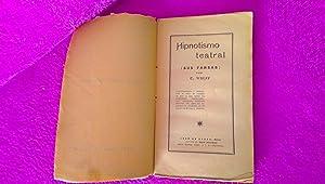 MAGNETISMO, HIPNOTISMO TEATRAL, C. WOLFF 1910: C. WOLFF