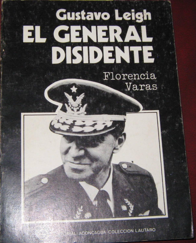"""Resultado de imagen para """"El General Disidente"""", de Florencia Varas [Editorial Aconcagua, 1979]"""