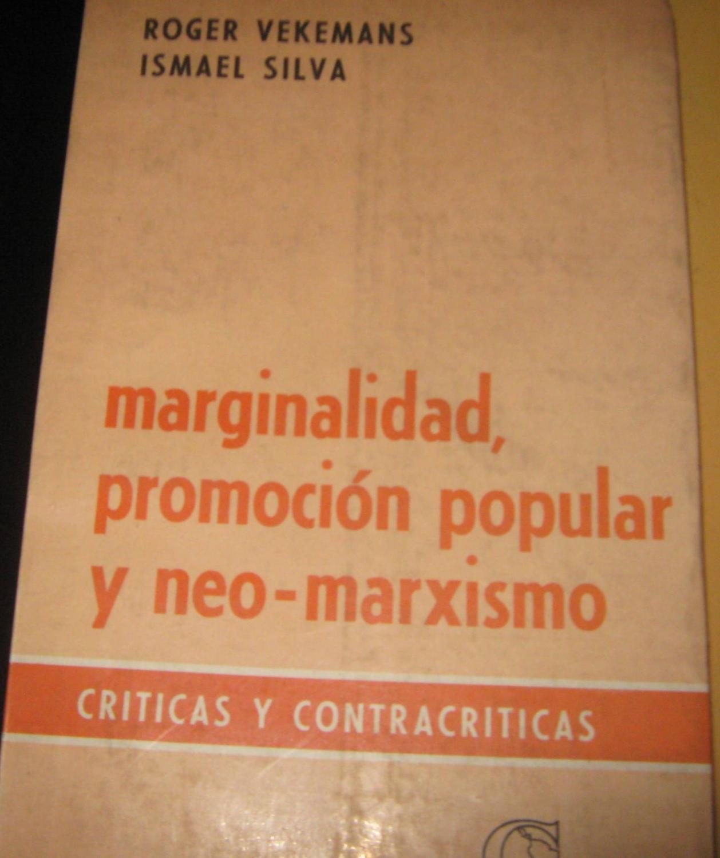 Marginalidad, Promoción Popular y Neo-Marxismo, Criticas y contra criticas:  Vekeman .
