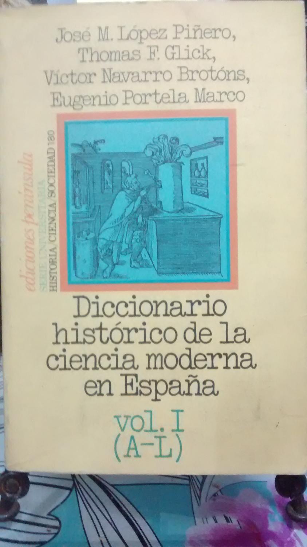 Diccionario histórico de la ciencia moderna española. 2 Vols. de ...