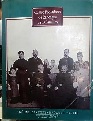 Cuatro pobladores de Rancagua y sus familias : Agüero-Cavieres-Droguet-Rubio: Muñoz Correa, Juan ...