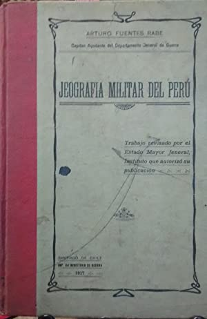 Jeografía militar del Perú. Trabajo revisado por el Estado Mayor Jeneral, Instituto que autorizó su...