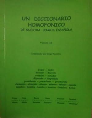 Un diccionario homofónico de nuestra lengua española.: Fuentes, Jorge (