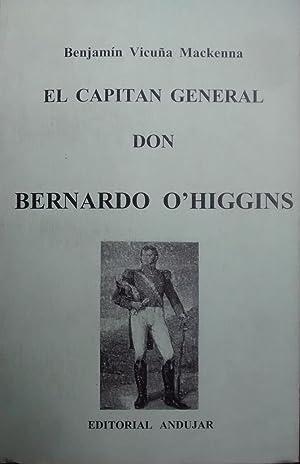 El Capitán General don Bernardo O´Higgins: Vicuña Mackenna, Benjamín