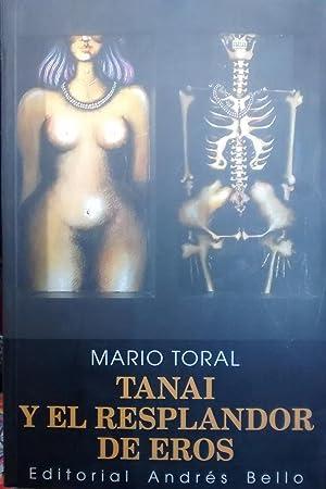 Tanai y el resplandor de eros: Toral, Mario